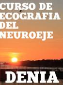 CURSO DE ECOGRAFÍA DEL NEUROEJE: Abordajes para el Tratamiento del DOLOR CRÓNICO. 31 de mayo, 1 y 2 de junio Denia